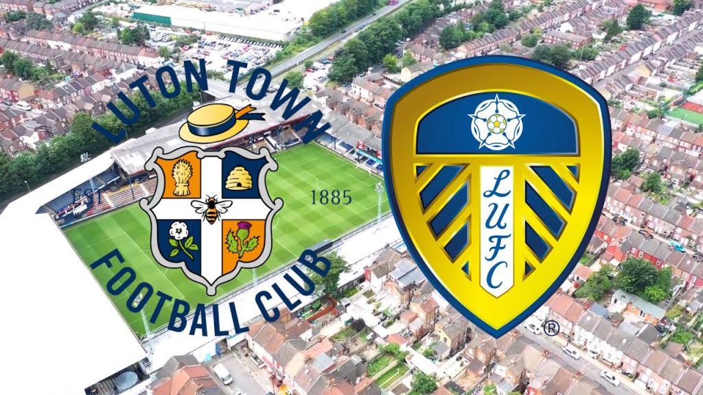 Prediksi Pertandingan Leeds United Vs Luton Town 1 juli2 020